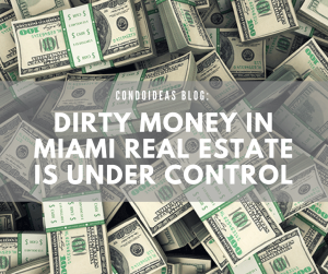 Dirty money in Miami real estate is under control