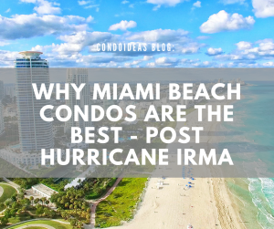 Why Miami Beach Condos are the best – Post Hurricane Irma