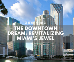 The Downtown Dream: Revitalizing Miami'sJewel