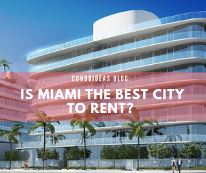 Is Miami the best city to rent?
