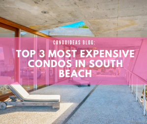 Top 3 most expensive condos in South Beach