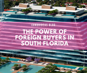 The power of foreign buyers in South Florida