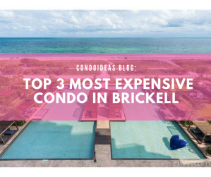 Top 3 most expensive condo in Brickell