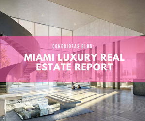 Miami Luxury Real Estate Report