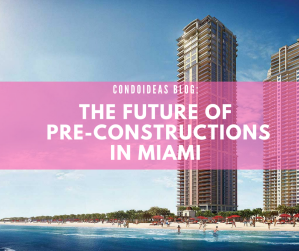 The future of pre-constructions in Miami