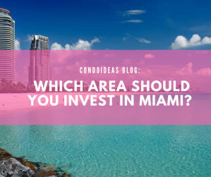 Which area should you invest in Miami?