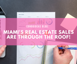 Miami's real estate sales are through the roof!