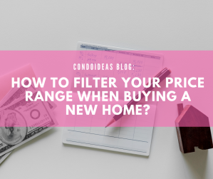 How to filter your price range when buying a newhome?