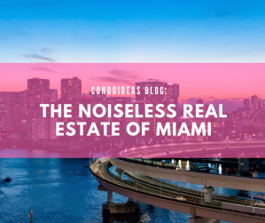The noiseless real estate of Miami