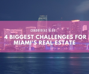4 Biggest challenges for Miami's realestate
