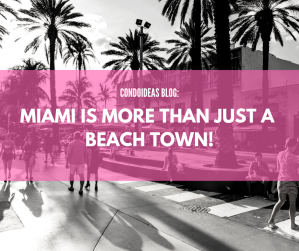 Miami is more than just a beach town!