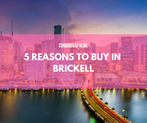 5 Reasons to buy in Brickell