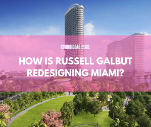 How is Russell Galbut redesigning Miami?