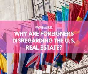 Why are Foreigners disregarding the U.S. real estate?