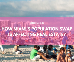 How Miami's population swap is affecting real estate?