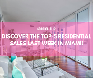 Discover the TOP-5 residential sales last week in Miami!