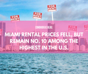Miami rental prices fell, but remain No. 10 among the highest in the U.S.