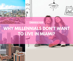 Why Millennials don't want to live inMiami?